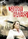 Sorry, Haters preview